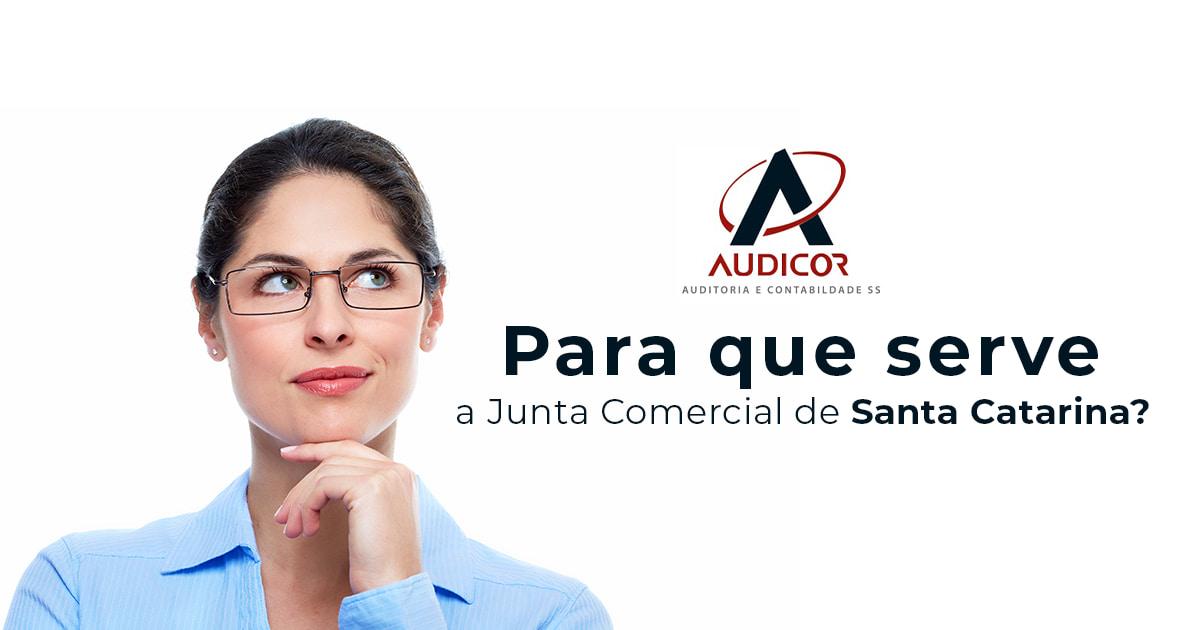 Para Que Serve A Junta Comercial De Santa Catarina - Contabilidade Em Florianópolis - SC | Audicor Auditoria E Contabilidade