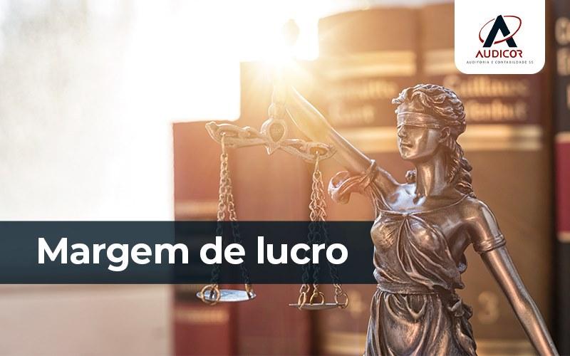 Margem De Lucro Como Saber A Do Meu Escritorio De Advocacia - Contabilidade Em Florianópolis - SC | Audicor Auditoria E Contabilidade