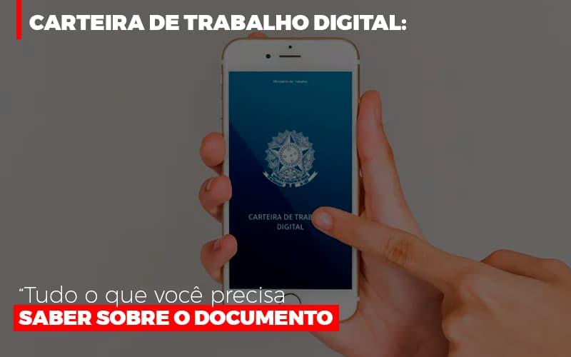 Carteira De Trabalho Digital Tudo O Que Voce Precisa Saber Sobre O Documento 1 - Contabilidade Em Florianópolis - SC | Audicor Auditoria E Contabilidade