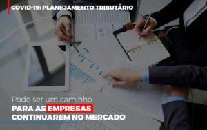 Covid 19 Planejamento Tributario Pode Ser Um Caminho Para Empresas Continuarem No Mercado (4) - Contabilidade em Florianópolis - SC | Audicor Auditoria e Contabilidade