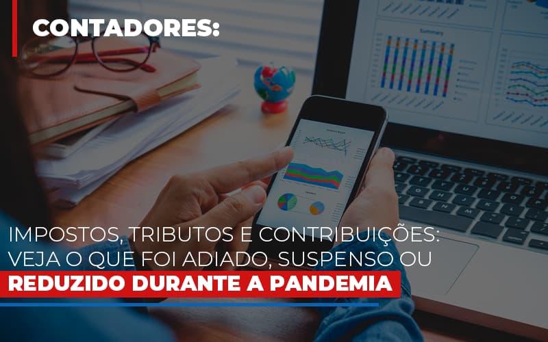 Impostos Tributos E Contribuicoes Veja O Que Foi Adiado Suspenso Ou Reduzido Durante A Pandemia - Contabilidade Em Florianópolis - SC | Audicor Auditoria E Contabilidade