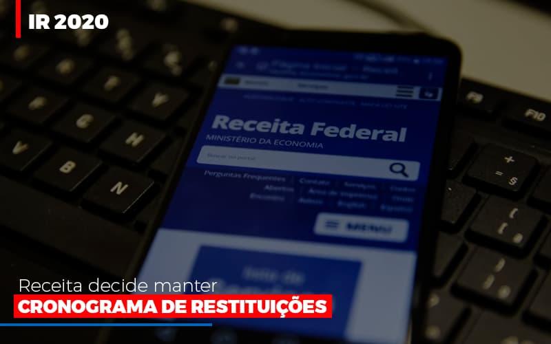 Ir 2020 Receita Federal Decide Manter Cronograma De Restituicoes (2) - Contabilidade Em Florianópolis - SC | Audicor Auditoria E Contabilidade