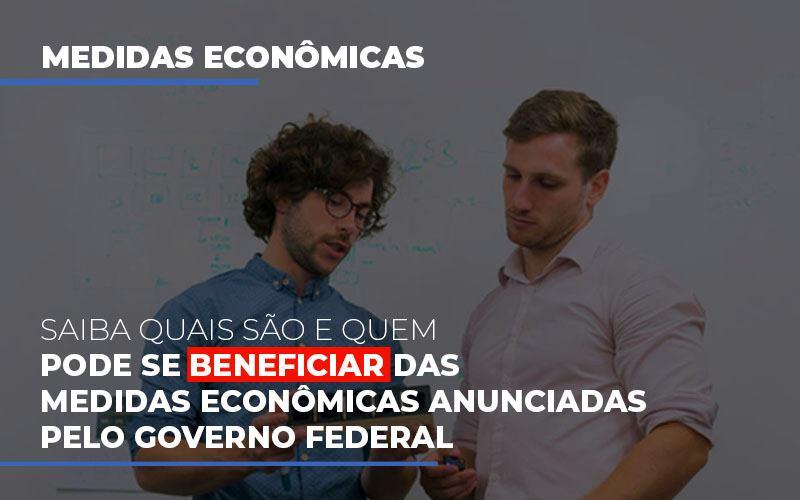 Medidas Economicas Anunciadas Pelo Governo Federal (1) - Contabilidade Em Florianópolis - SC | Audicor Auditoria E Contabilidade
