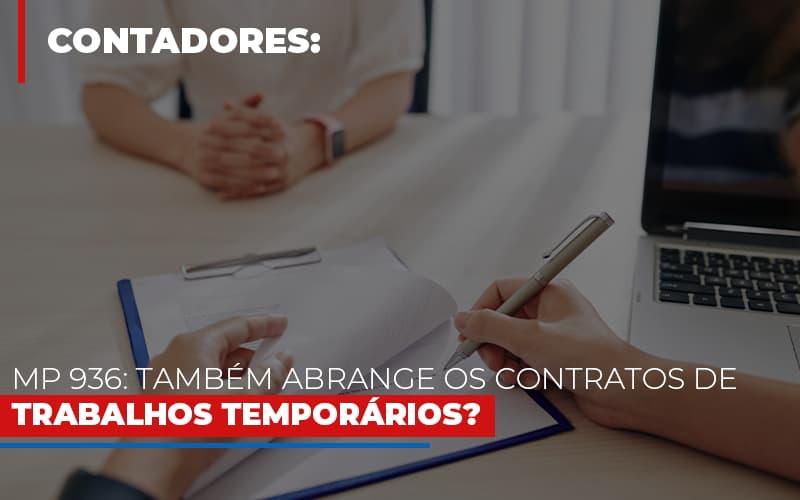 Mp 936 Tambem Abrange Os Contratos De Trabalhos Temporarios - Contabilidade Em Florianópolis - SC | Audicor Auditoria E Contabilidade