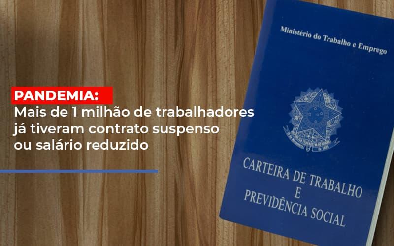 Pandemia Mais De 1 Milhao De Trabalhadores Ja Tiveram Contrato Suspenso Ou Salario Reduzido - Contabilidade Em Florianópolis - SC | Audicor Auditoria E Contabilidade