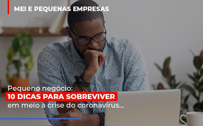 Pequeno Negocio Dicas Para Sobreviver Em Meio A Crise Do Coronavirus - Contabilidade Em Florianópolis - SC | Audicor Auditoria E Contabilidade