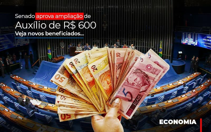Senado Aprova Ampliacao De Auxilio De Rs 600 Veja Novos Beneficiadosç - Contabilidade Em Florianópolis - SC | Audicor Auditoria E Contabilidade
