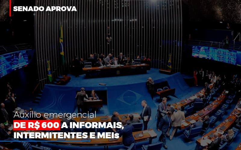 Senado Aprova Auxilio Emergencial De 600 (3) - Contabilidade Em Florianópolis - SC | Audicor Auditoria E Contabilidade