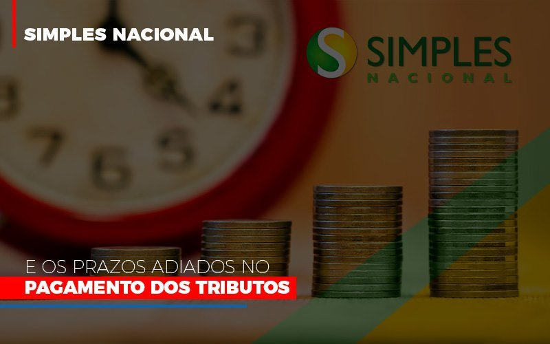 Simples Nacional E Os Prazos Adiados No Pagamento Dos Tributos - Contabilidade Em Florianópolis - SC | Audicor Auditoria E Contabilidade