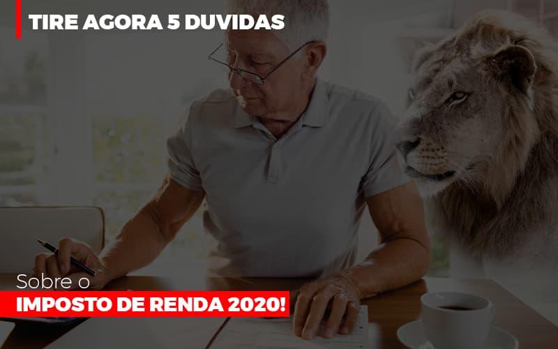 Tire Agora 5 Duvidas Sobre O Imposto De Renda 2020 - Contabilidade Em Florianópolis - SC | Audicor Auditoria E Contabilidade