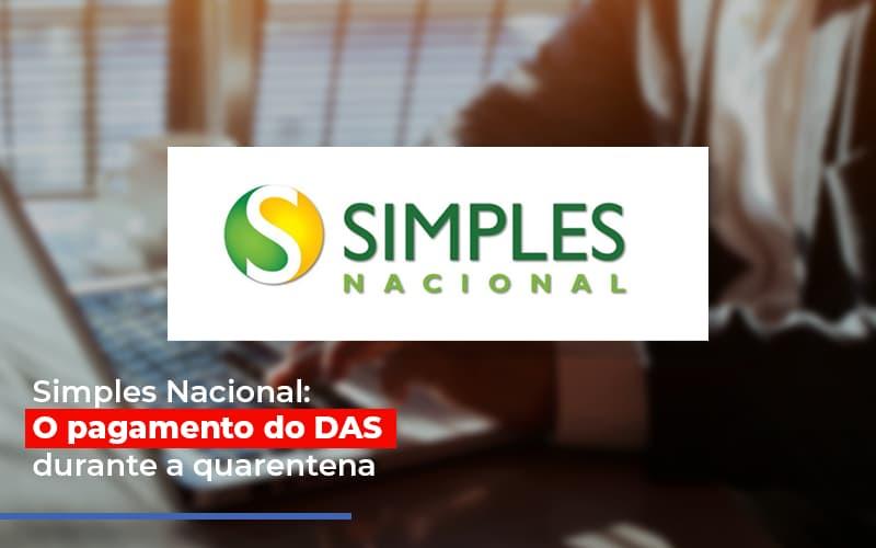 Simples Nacional O Pagamento Do Das Durante A Quarentena Post - Contabilidade Em Florianópolis - SC | Audicor Auditoria E Contabilidade