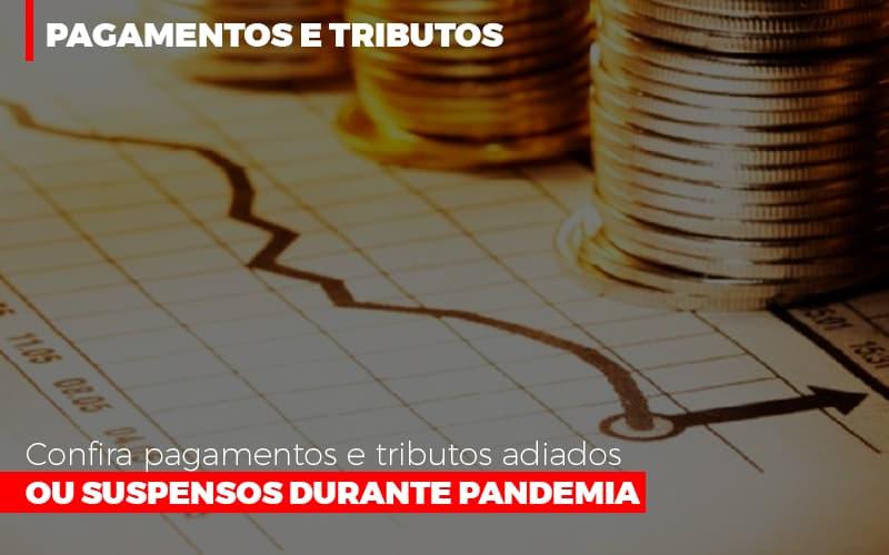 Confira Pagamentos E Tributos Adiados Ou Suspensos Durante Pandemia 2 - Contabilidade Em Florianópolis - SC | Audicor Auditoria E Contabilidade