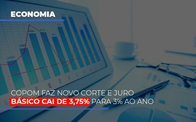 Copom Faz Novo Corte E Juro Basico Cai De 375 Para 3 Ao Ano - Contabilidade Em Florianópolis - SC | Audicor Auditoria E Contabilidade
