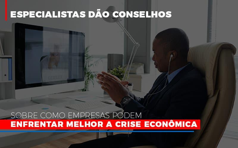 Especialistas Dao Conselhos Sobre Como Empresas Podem Enfrentar Melhor A Crise Economica 800x500 (1) - Contabilidade Em Florianópolis - SC | Audicor Auditoria E Contabilidade