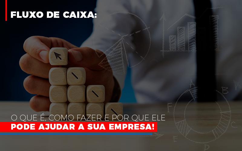 Fluxo De Caixa O Que E Como Fazer 800x500 - Contabilidade Em Florianópolis - SC | Audicor Auditoria E Contabilidade