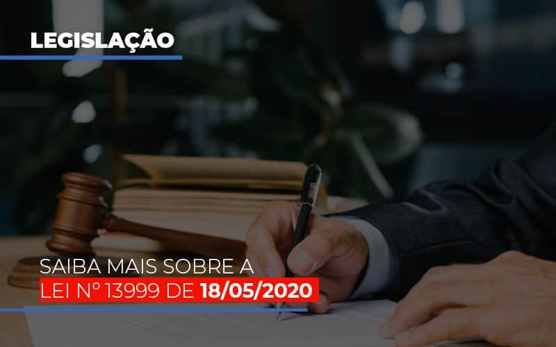 Lei N 13999 De 18 05 2020 (1) - Contabilidade Em Florianópolis - SC | Audicor Auditoria E Contabilidade