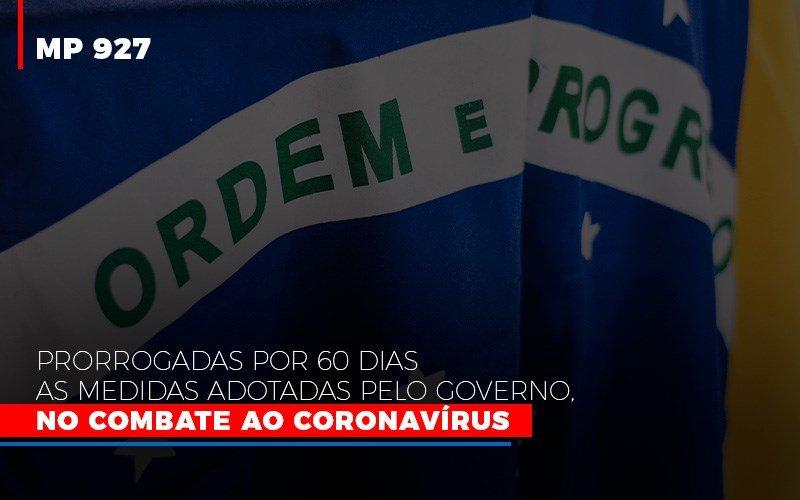Mp 927 Prorrogadas Por 60 Dias As Medidas Adotadas Pelo Governo No Combate Ao Coronavirus (1) - Contabilidade Em Florianópolis - SC | Audicor Auditoria E Contabilidade