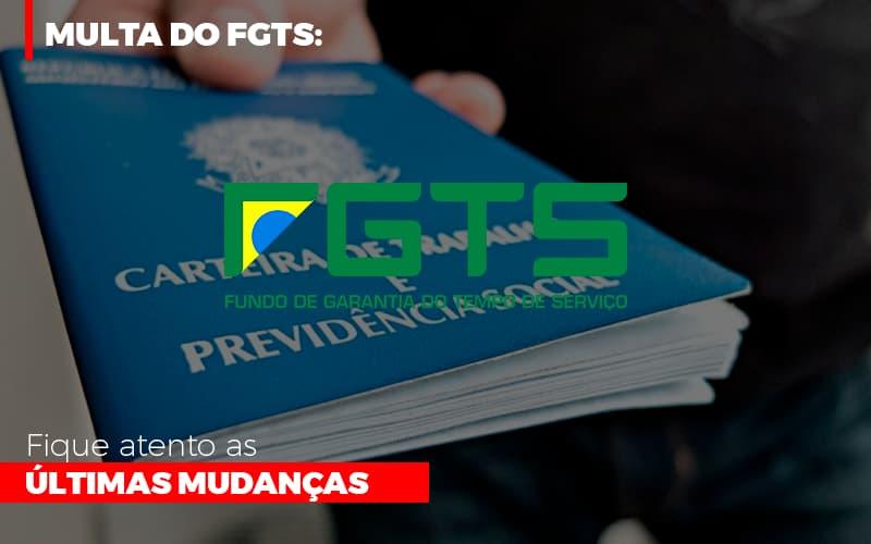 Multa Do Fgts Fique Atento As Ultimas Mudancas (1) - Contabilidade Em Florianópolis - SC | Audicor Auditoria E Contabilidade