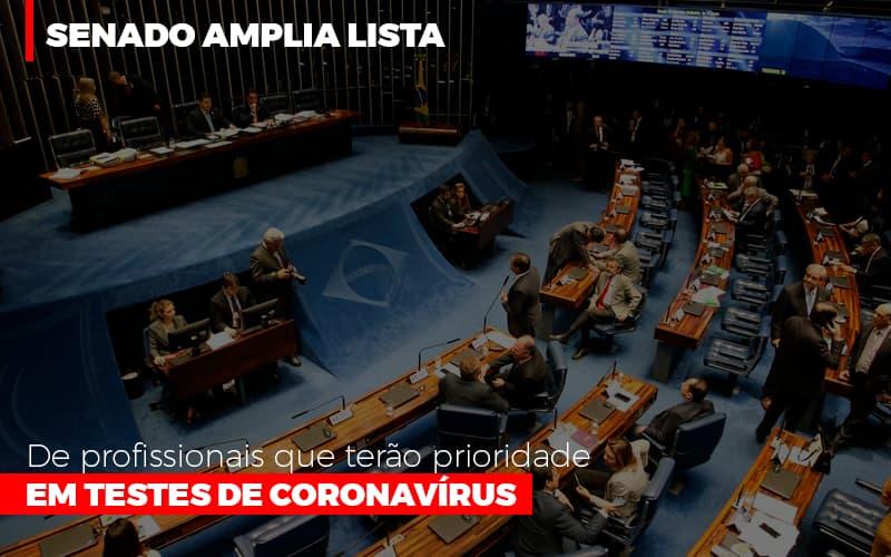 Senado Amplia Lista De Profissionais Que Terao Prioridade Em Testes De Coronavirus - Contabilidade Em Florianópolis - SC | Audicor Auditoria E Contabilidade