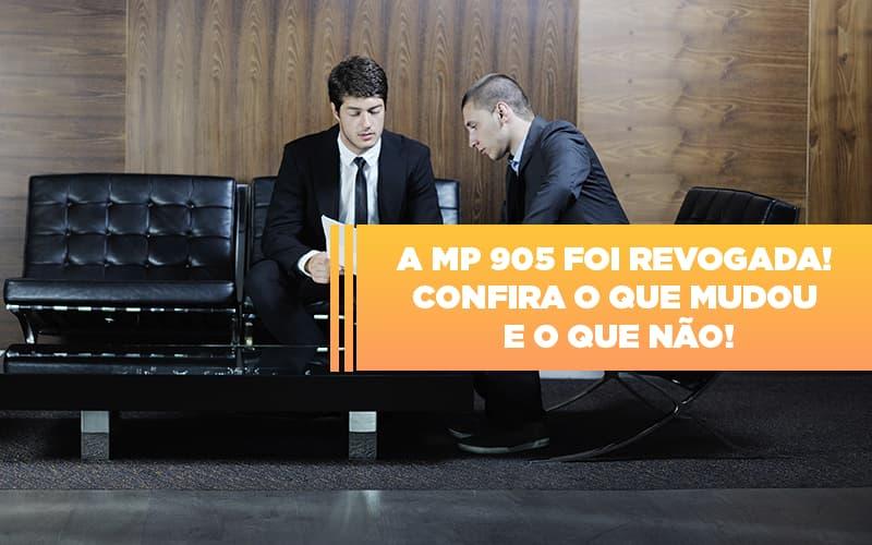 A MP 905 Foi Revogada! Confira O Que Mudou E O Que Não!