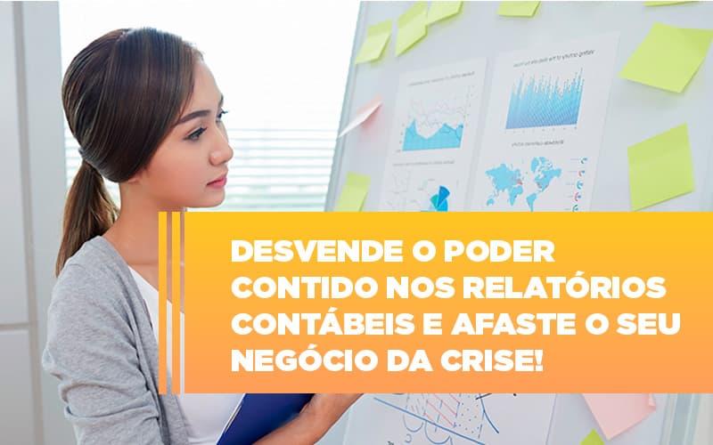 Desvende O Poder Contido Nos Relatorios Contabeis E Afaste O Seu Negocio Da Crise - Contabilidade Em Florianópolis - SC | Audicor Auditoria E Contabilidade
