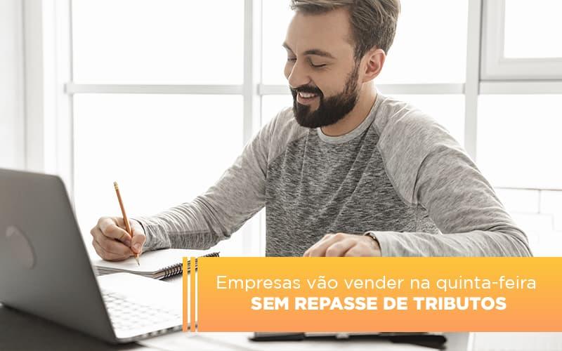 Empresas Vao Vender Na Quinta Feira Sem Repasse De Tributos - Contabilidade Em Florianópolis - SC | Audicor Auditoria E Contabilidade
