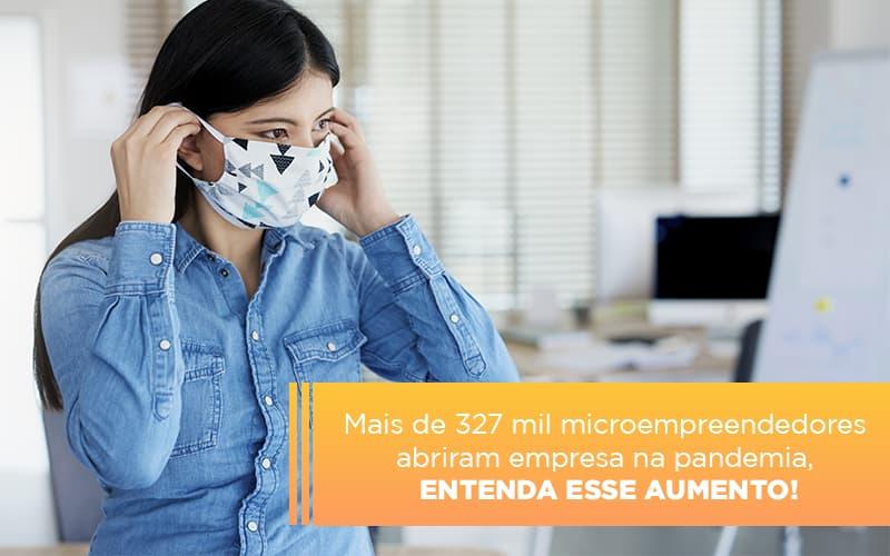Mei Mais De 327 Mil Pessoas Aderiram Ao Regime Durante A Pandemia - Contabilidade Em Florianópolis - SC | Audicor Auditoria E Contabilidade