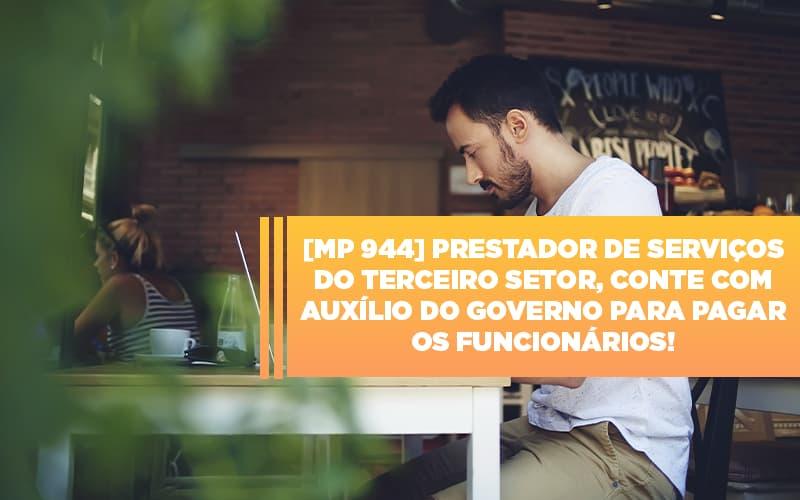 Mp 944 Cooperativas Prestadoras De Servicos Podem Contar Com O Governo - Contabilidade Em Florianópolis - SC | Audicor Auditoria E Contabilidade