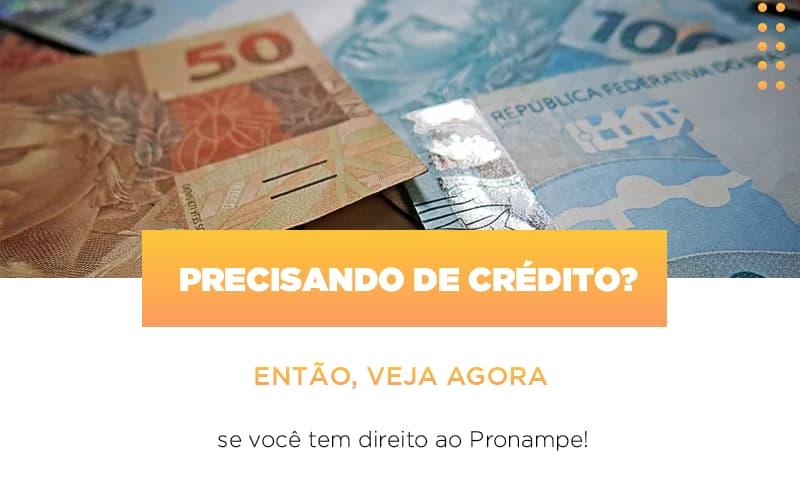 Precisando De Credito Entao Veja Se Voce Tem Direito Ao Pronampe - Contabilidade Em Florianópolis - SC | Audicor Auditoria E Contabilidade