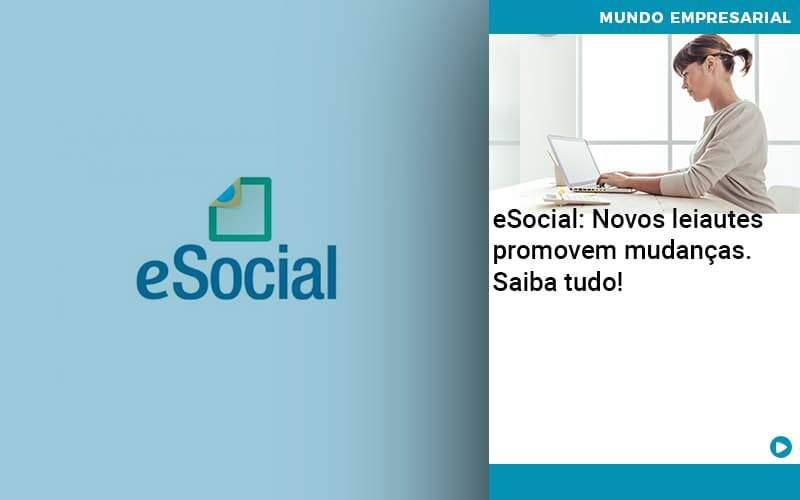 E Social Novos Leiautes Promovem Mudancas Saiba Tudo - Abrir Empresa Simples