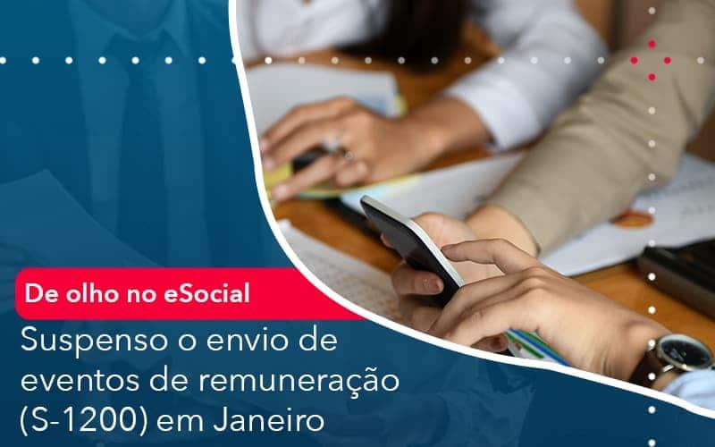 De Olho No E Social Suspenso O Envio De Eventos De Remuneracao S 1200 Em Janeiro - Abrir Empresa Simples